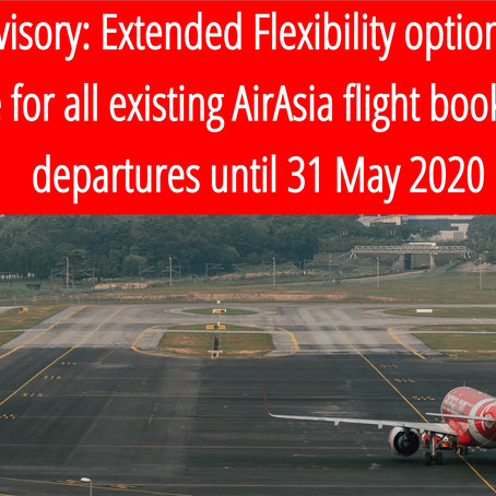 Travel Advisory: Extended Flexibility for all existing AirAsia flight bookings until 31 May 2020