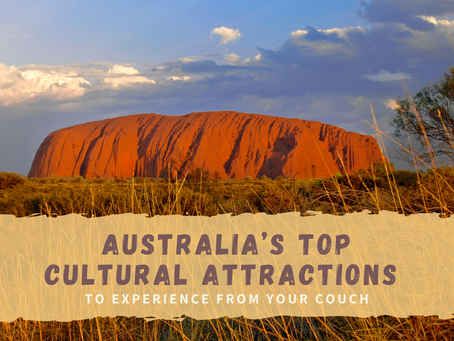 Australia's Top Cultural Attractions to Experience from Your Couch