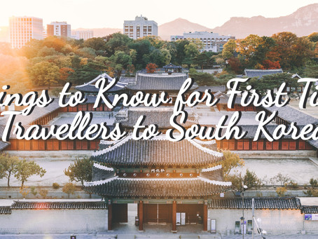 Things to Know for First Time Travellers to South Korea