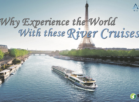 Why Experience the World with These River Cruises