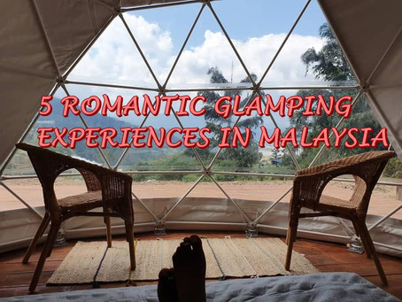 5 Romantic Glamping Experiences in Malaysia