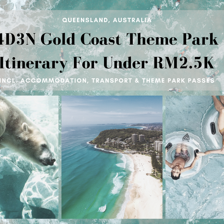 4D3N Gold Coast Theme Park Itinerary For Under RM2.5K (incl. Accom, Transport & Theme Park Passes)