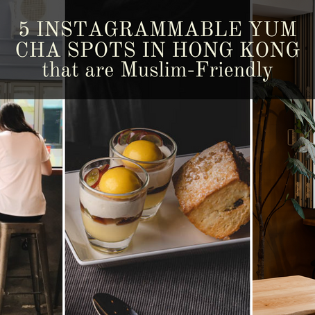 5 Instagrammable Yum Cha Spots in Hong Kong that are Muslim-Friendly
