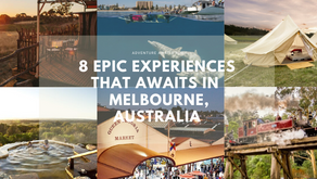 8 Epic Experiences that awaits in  Melbourne, Australia