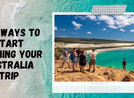 Five Ways to Start Planning Your Bucket List Australia Trip from Home