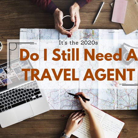 It's the 2020s - Should I still use a travel agent?