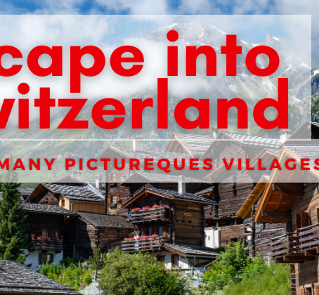 Escape into the Swiss Countryside at one of its Many Picturesque Villages