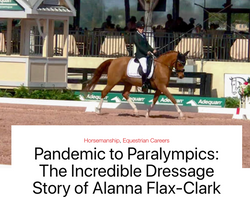 Pandemic to Paralympics: The Incredible Dressage Story of Alanna Flax-Clark