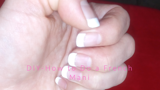 How to Do a Quick and Inexpensive At Home DIY French Mani- Tutorial (or How to do a Fast Fix on a Fr