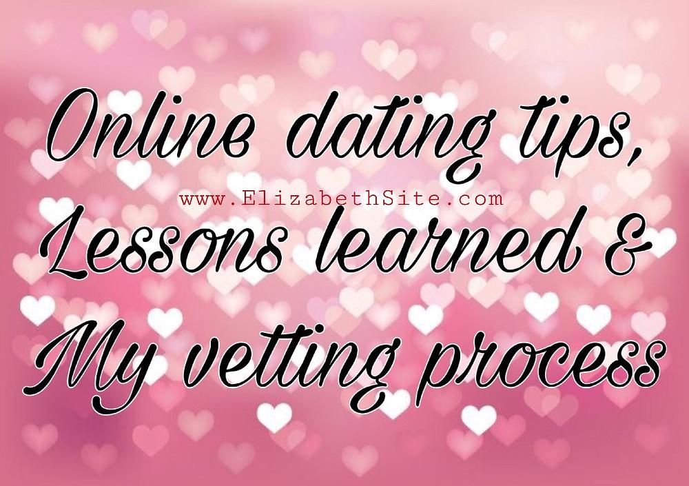 Vivian Elizabeth Marquez De La Garza   Online Dating Tips   Online Lessons Learned   My online dating journey   My online dating vetting process