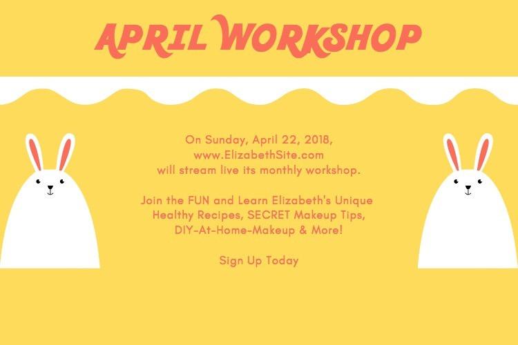 ElizabethSite | Health Beauty Workshops | Vivian Elizabeth Marquez | April 2018 Workshop