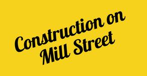 Mill St. Construction Updates