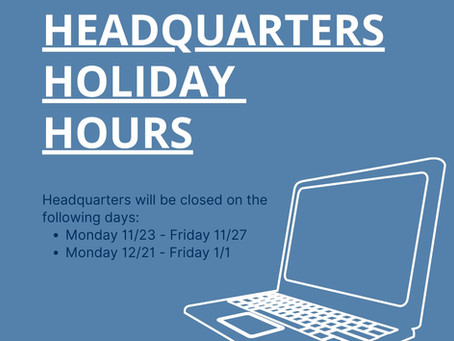 Headquarters Holiday Hour Schedule