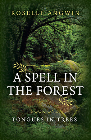 Review: A Spell in the Forest: Tongues in Trees by Roselle Angwin