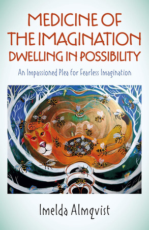 Medicine of the Imagination: Dwelling in Possibility