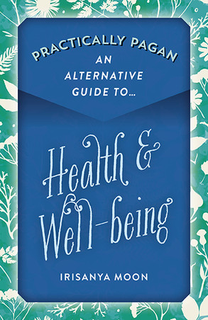 Review: Practically Pagan - An Alternative Guide to Health & Well-being by Irisanya Moon
