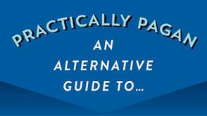 Practically Pagan An Alternative Guide to...