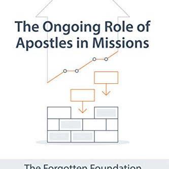 The Ongoing Role of Apostles in Missions: A Book Review