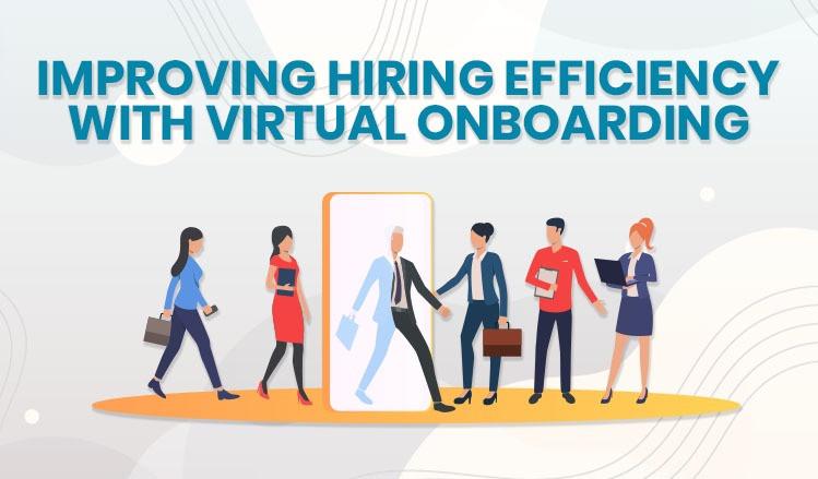 hiring-efficiency-with-virtual-onboarding