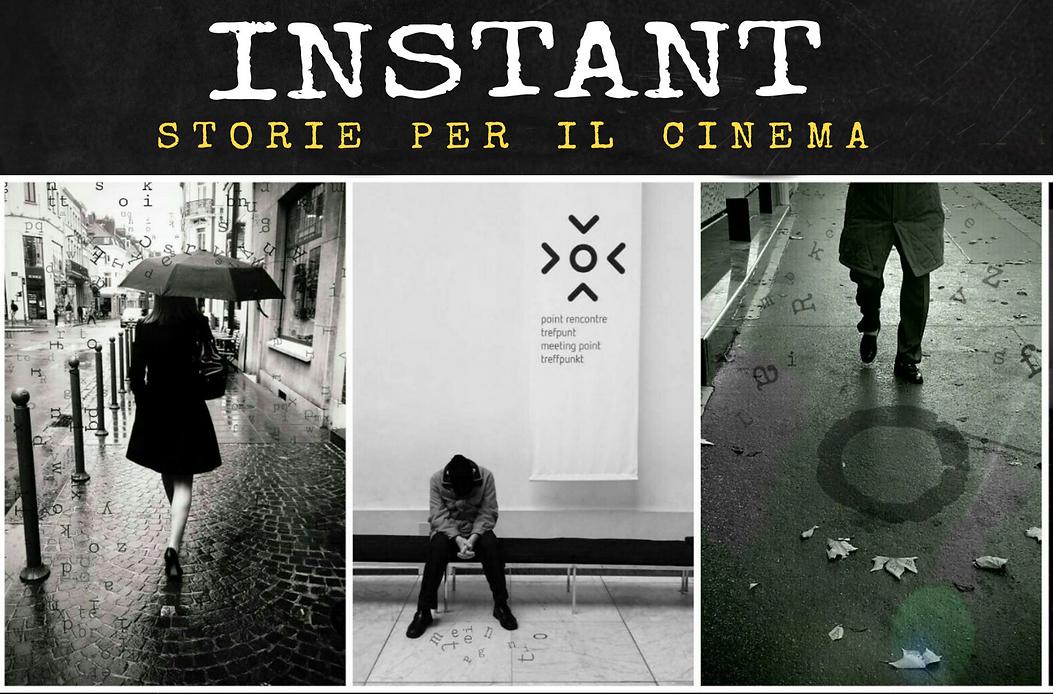INSTANT Storie per il Cinema. Sceneggiatura. Cortometraggi. Regia
