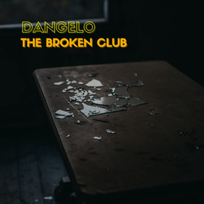 DANGELO - THE BROKEN CLUB - AVAILABLE NOW ON ALL PLATFORMS.