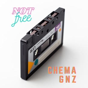 CHEMA GNZ - NOT FREE OUT NOW!!!!