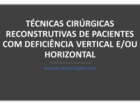 Técnicas cirúrcigas  reconstrutivas de pacientes com deficiência vertical e/ou horizontal