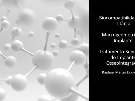 Biocompatibilidade, macrogeometria e tratamento superficial do implante osseointegrável