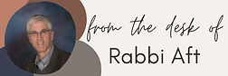 from the desk of Rabbi Aft.png