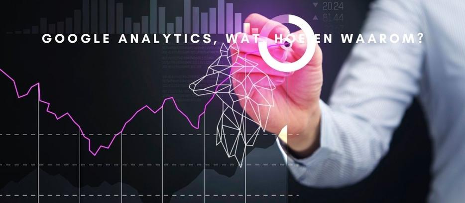 Google Analytics, Wat, hoe en waarom?