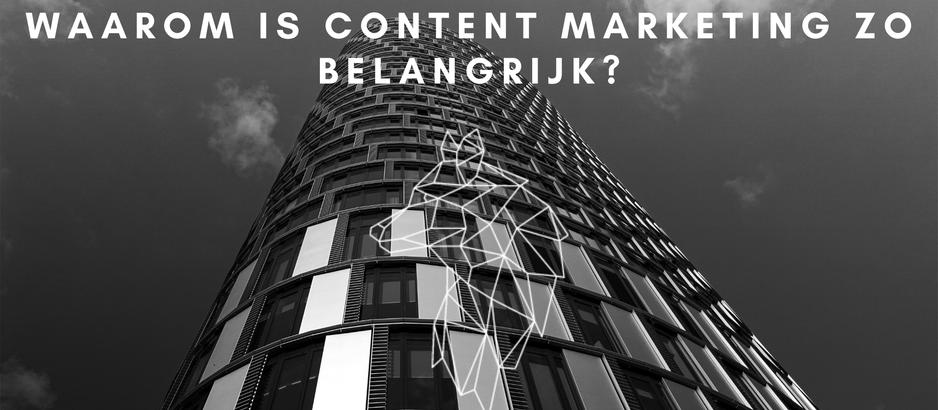 Waarom is content marketing zo belangrijk?