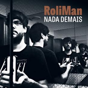 "ROLIMAN LANÇA SINGLE ""NADA DEMAIS"""