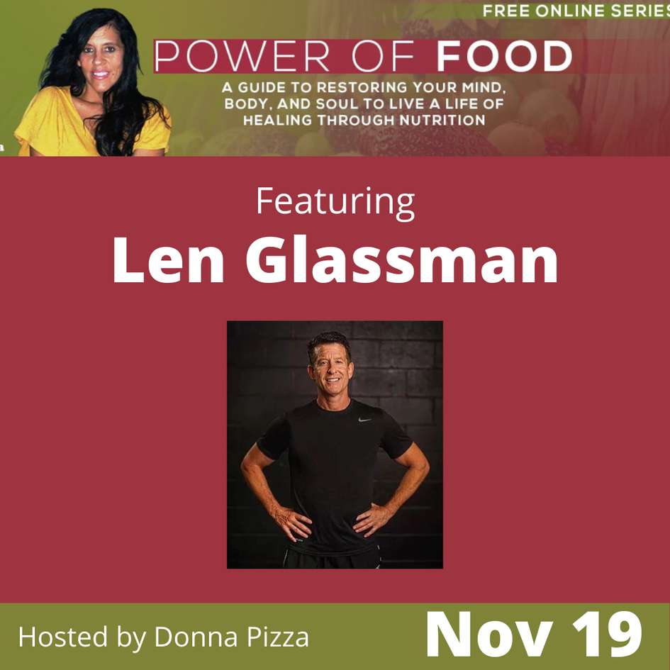 Power of Food with Donna Pizza - Featuring Len Glassman