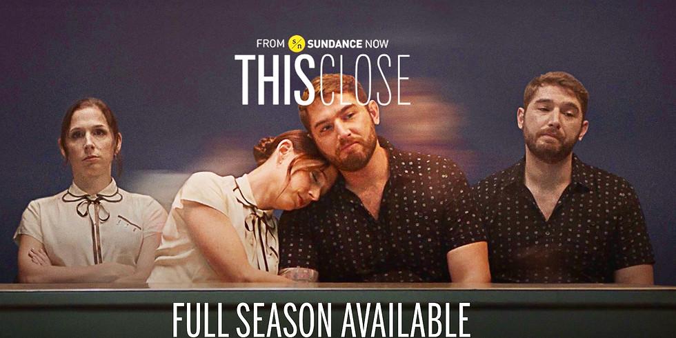 """This Close"" Season 2 - TV show"