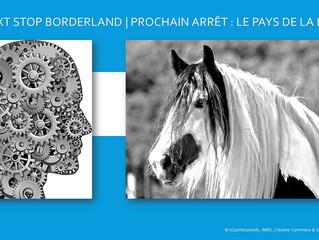 NEXT STOP BORDERLAND – PROCHAIN ARRET : LE PAYS DE LA LIMITE
