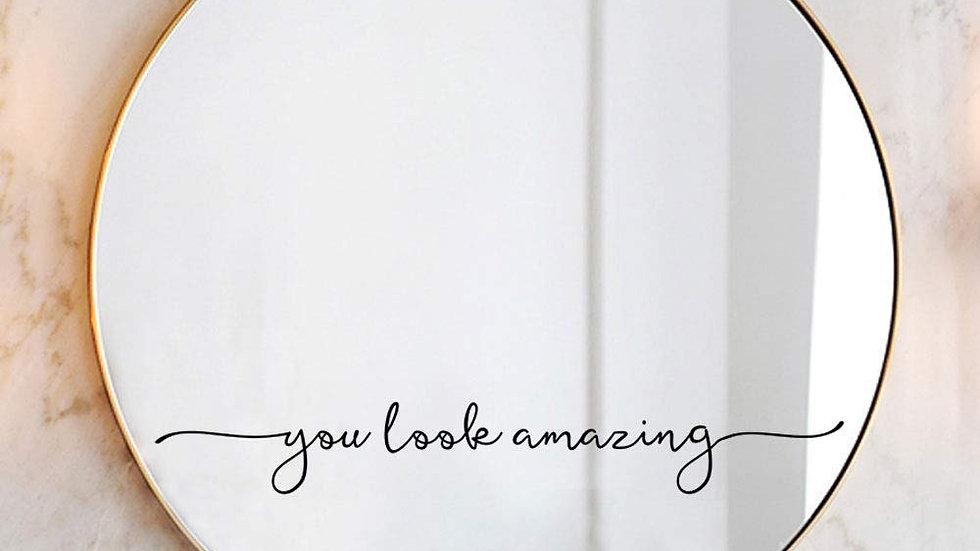 "Encouraging Mirror ""You Look Amazing"" Decal"
