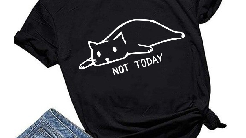 Cat Not Today Letter Print T-shirt