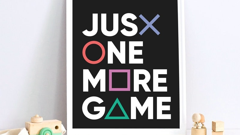 Just One More Game Poster Print