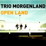 Trio Morgenland - Open Land, 2011