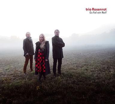 "trio Rosenrot CD ""Es fiel ein Reif"""