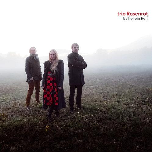 trio Rosenrot - Es Fiel Ein Reif