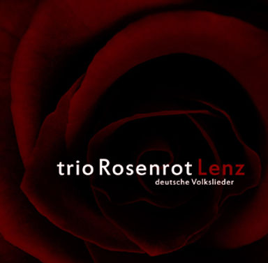 "trio Rosenrot CD ""Lenz"""