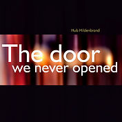 Hub Hildenbrand Solo - The Door We Never Opened, 2013