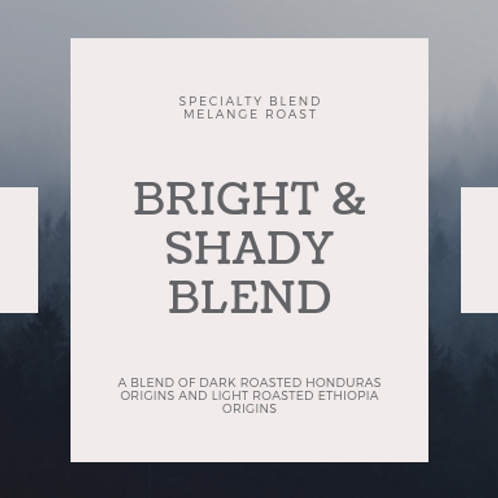 Bright and Shady Blend