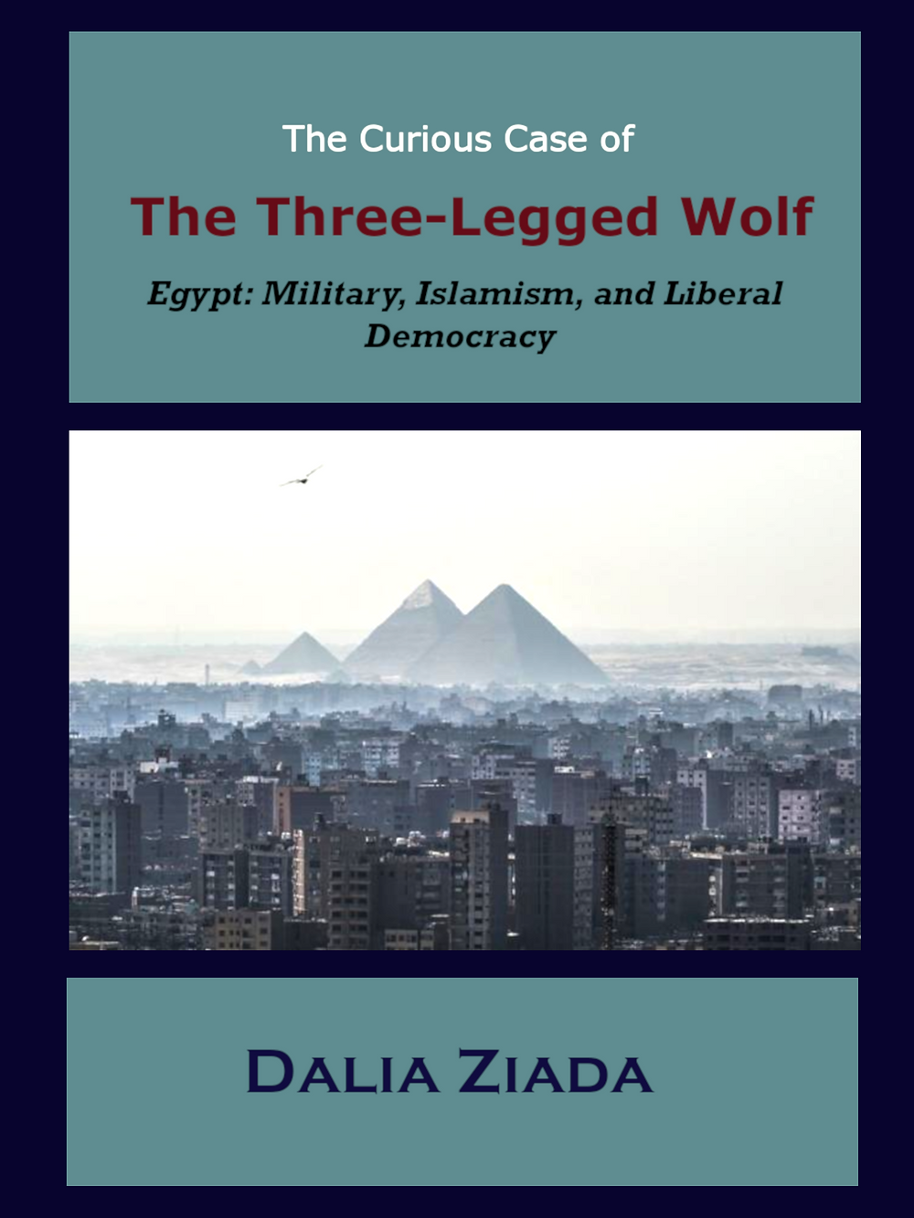Three-Legged Wolf Egypt Dalia Ziada Book