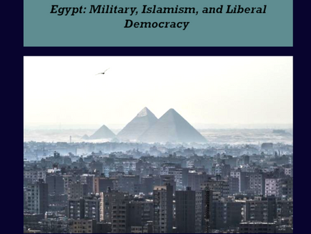 Egypt: Military, Islamism, and Liberal Democracy - New Book