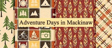 Adventure Days in Mackinaw