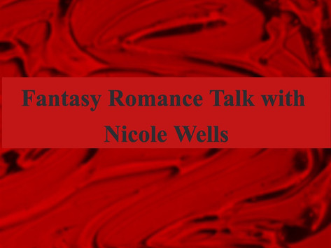 Fantasy Romance Talk with Nicole Wells