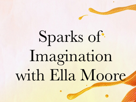 Sparks of Imagination with Ella Moore