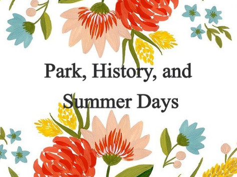 Park, History, and Summer Days